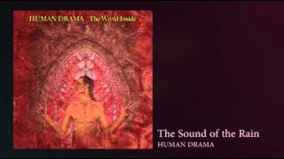 "Human Drama ""The World Inside"" Sound of the Rain"