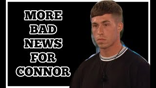 LOVE ISLAND : CONNOR THIS IS NOT LOOKING GOOD.