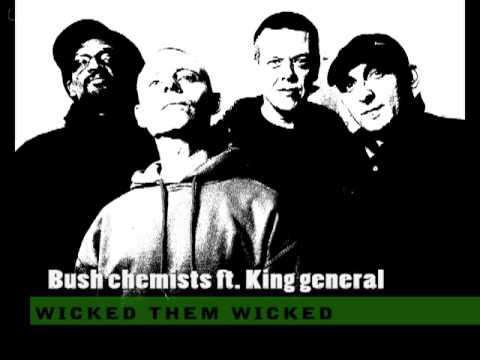 Bush Chemists ft. King General - Wicked them wicked