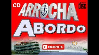 CD ARROCHA ABORDO VOL.01 - COMPLETO 2017