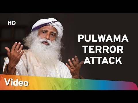 Pulwama Attack - Sadhguru Speaks - #PulwamaTerroristAttack