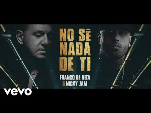 Franco de Vita, Nicky Jam – No Sé Nada de Ti (Official Lyric Video)