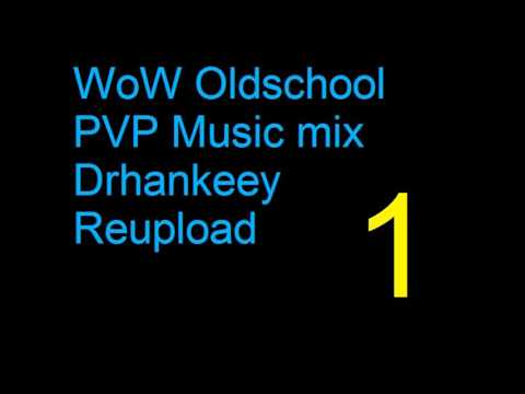 WoW - Oldschool PVP Music [Vol.1] - Drhankeey REUPLOAD