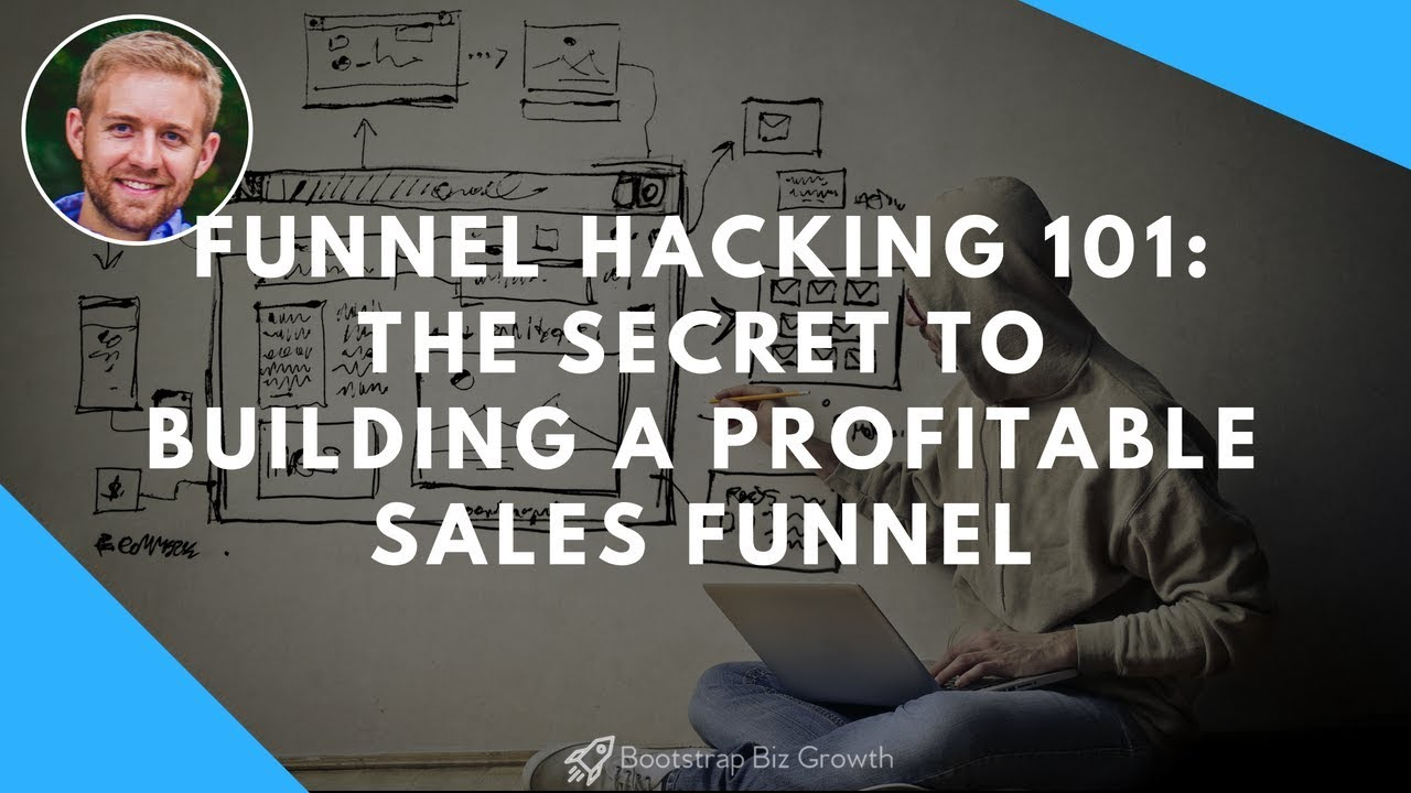 Funnel Hacking 101: The Secret To Building A Profitable Sales Funnel