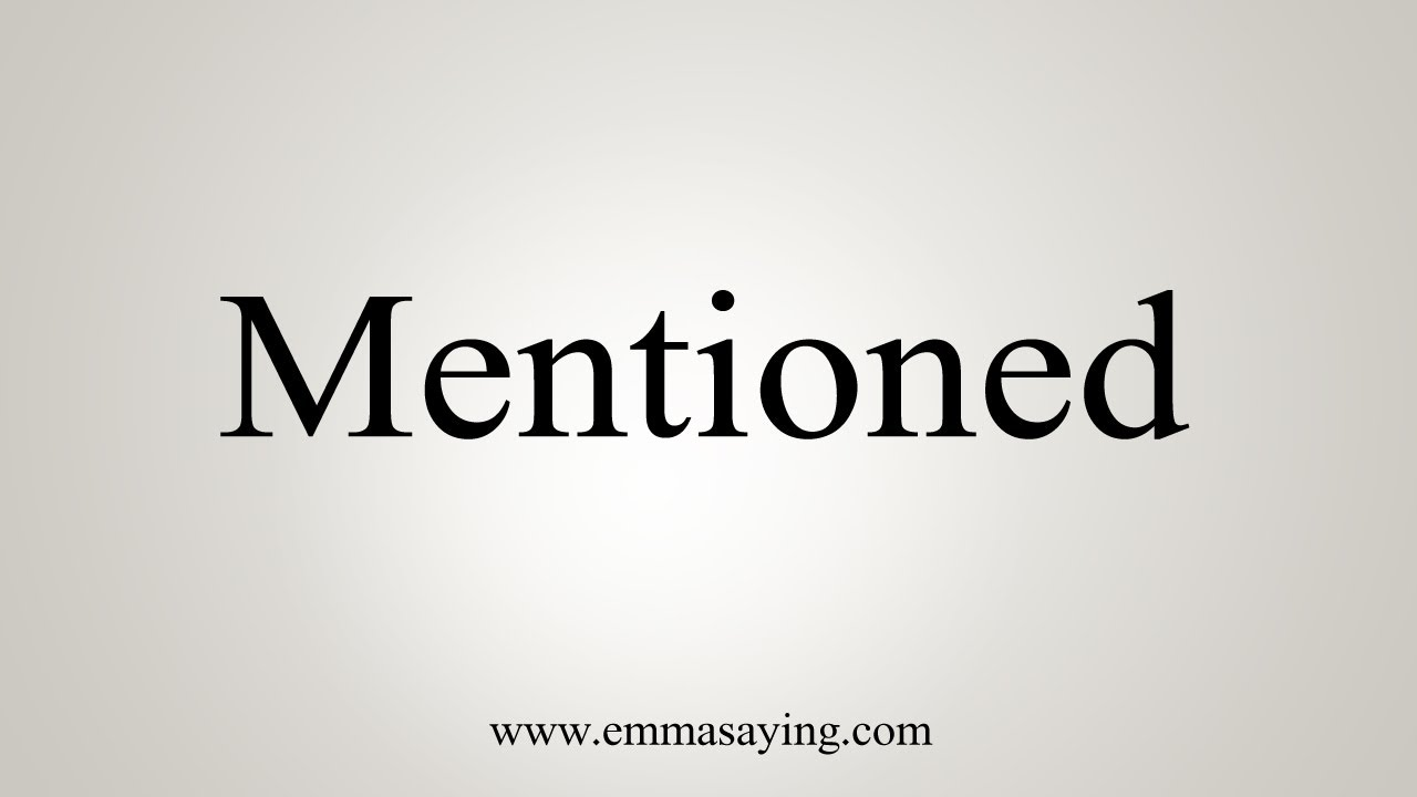 How To Say Mentioned