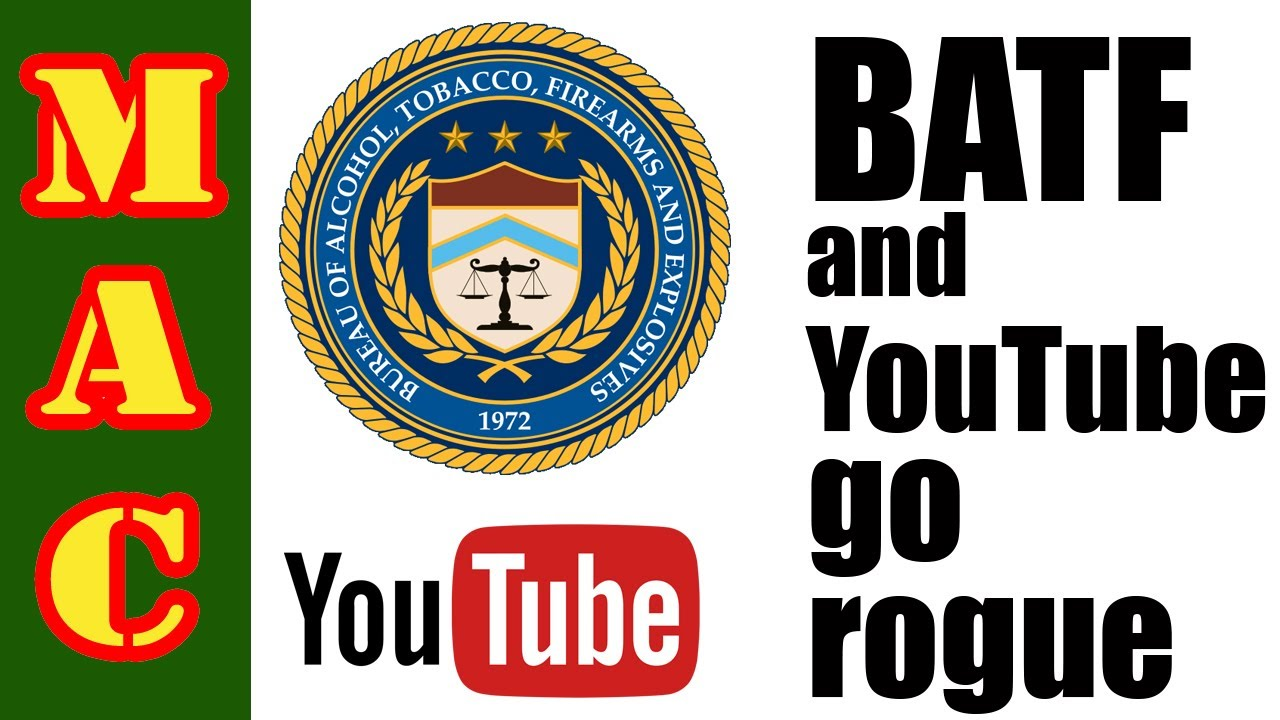 Update: BATF goes SERIOUSLY rogue with AOW's & YouTube pulling videos