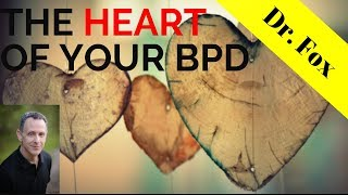 The Heart of Borderline Personality Disorder  - The Core of BPD