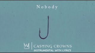 Download Casting Crowns - Nobody (Ft. Matthew West) - Instrumental Cover with Lyrics Mp3 and Videos