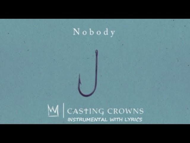 Casting Crowns Nobody Ft Matthew West Instrumental Cover With Lyrics Chords Chordify Lyrics © bmg rights management, songtrust ave, peermusic publishing, kobalt music publishing ltd. casting crowns nobody ft matthew