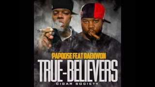 Papoose feat. Raekwon - True Believers (Produced by G.U.N. Productions)