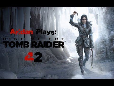 Aridan Plays: Rise of the Tomb Raider - Pt. 42