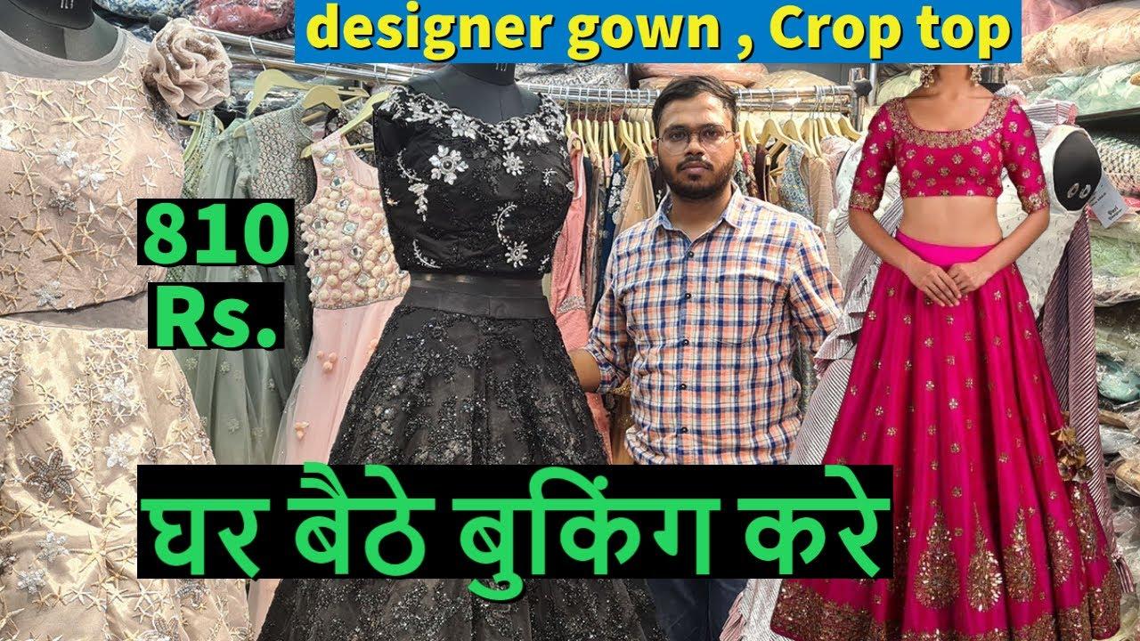 एक पीस भी मिलेगा Designer Gown, Gown Wholesale Market Chandni Chowk Gown manufacturer India