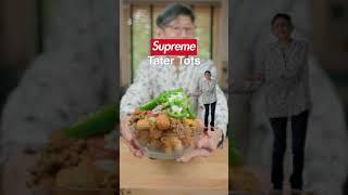 SUPREME TATER TOTS!?!