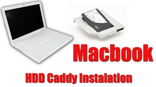Macbook  2nd Hard Drive replacing DVD by a Caddy