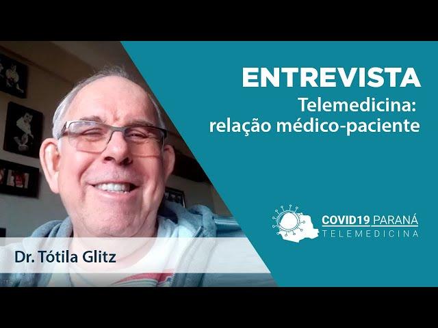 Entrevista #3 | Tótila Glitz - Telemedicina: relação médico-paciente