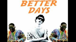 "Better Days - Biggie ""Suicidal Thoughts"" Remix"