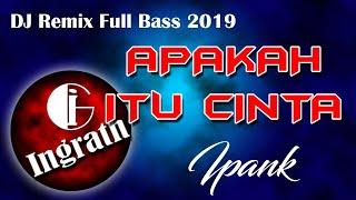 Remix Apakah Itu Cinta ~ Ipank | Remix by Ingrath (2020)