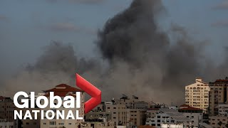 Global National: May 17, 2021 | Israel, Hamas leaders refuse to back down amid calls for ceasefire