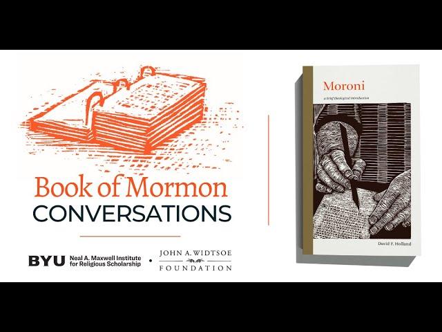 Book of Mormon Conversations: Moroni