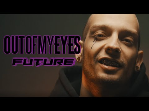 OUT OF MY EYES  - FUTURE         UNITED ROCK NATIONS
