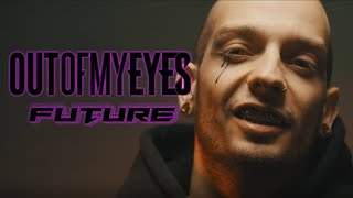 Out Of My Eyes - Future [Official Music Video]