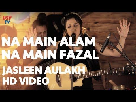 Na Main Alam Na Main Fazal  Punjabi Rajasthani Sufi Fusion Music  Jasleen Aulakh