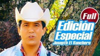 JOSEPTH EL RANCHERO · EDICIÓN ESPECIAL (Full)