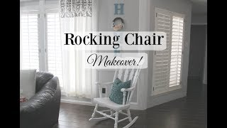 ROCKING CHAIR MAKEOVER! | HOME DECOR | Farmhouse Style