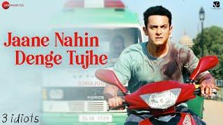 Jaane Nahin Denge Tujhe - 3 Idiots | Aamir Khan, Madhavan, Sharman J, Kareena K|Sonu Nigam, Shantanu