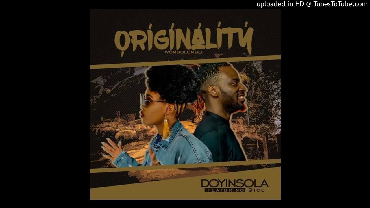 Download Doyinsola ft 9ice   Originality Wombolombo