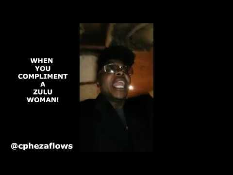 When you compliment a zulu women