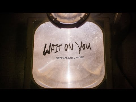 Wait On You | Official Lyric Video | Elevation Worship & Maverick City