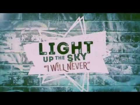 Light Up The Sky - I Will Never