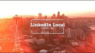 LinkedIn Local Seattle - July 2018