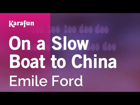 Karaoke On a Slow Boat to China - Emile Ford *