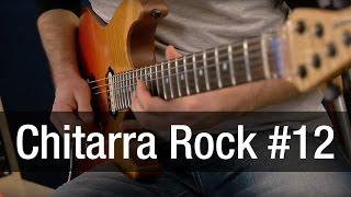 Lezioni di chitarra Rock #12 con Tommy Dell