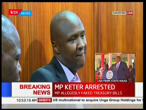 BREAKING NEWS: Nandi Hills MP Alfred Keter arrested for allegedly forging treasury bills