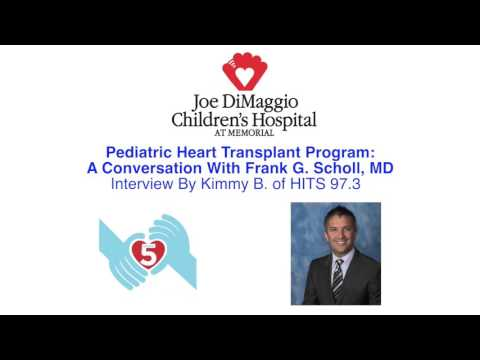 Pediatric Heart Transplant Program: Conversation with Dr. Frank Scholl