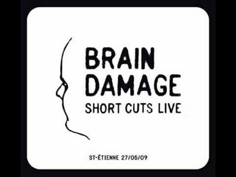 Brain Damage - Short Cuts Live (2009).wmv