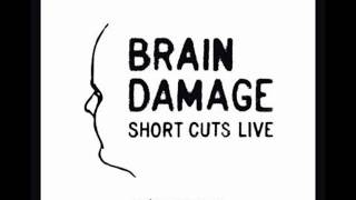 Brain Damage - Short Cuts Live (2009).wmv