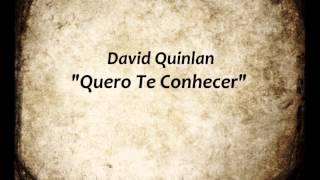 "David Quinlan - ""Quero Te Conhecer"""