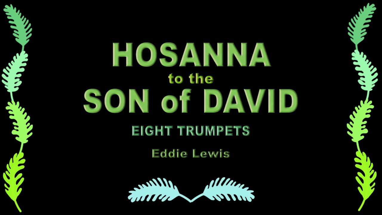 Trumpet Octet Palm Sunday Trumpet Music Hosanna To The Son Of David Youtube