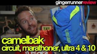CAMELBAK CIRCUIT, MARATHONER, ULTRA 4, ULTRA 10 REVIEW | The Ginger Runner