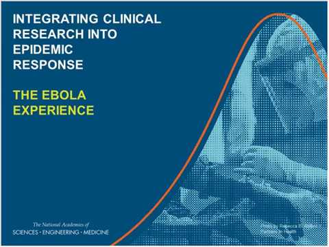 Committee on Clinical Trials During the 2014 2015 Ebola Outbreak Report Release