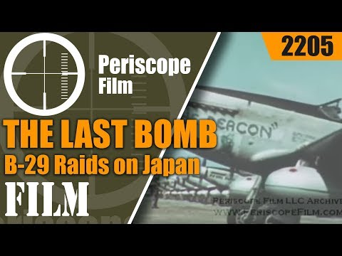 THE LAST BOMB - U.S. Army Air Force , B-29 Raids on Japan ,