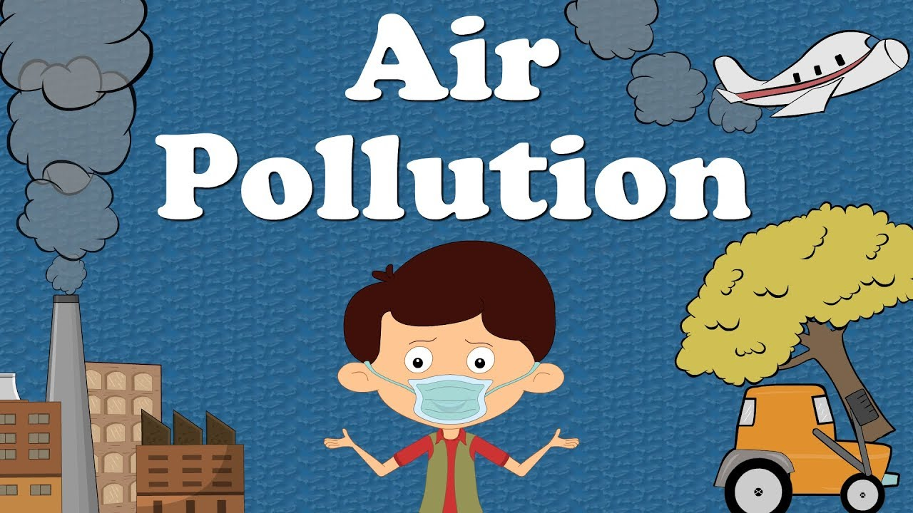 Air Pollution For Kids  Youtube