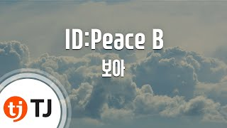 Download ID:Peace B_BOA 보아_TJ노래방 (Karaoke/lyrics/romanization/KOREAN) MP3 song and Music Video