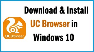 How To Download & Install UC Browser in Windows 10 screenshot 1