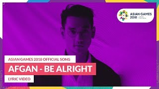 BE ALRIGHT - AFGAN - Official Song Asian Games 2018