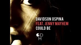 "Davidson Ospina Ft. Jenny Mayhem ""Could Be"" (Main Mix)"
